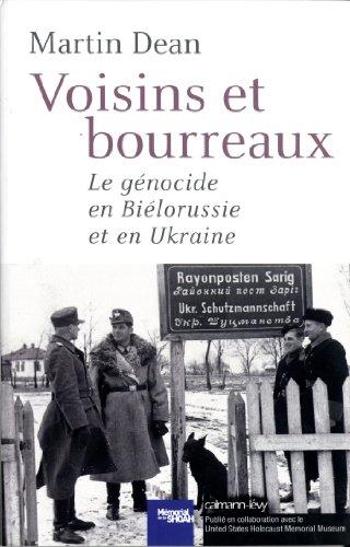 9782702143766: Voisins et bourreaux: Le Génocide en Biélorussie et en Ukraine (Cal-levy - Mémorial de la shoah)