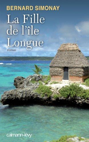 9782702144183: La Fille de l'île Longue