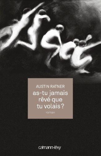 As-tu jamais r?v? que tu volais ? (Litt?rature Etrang?re) (French Edition): Ratner, Austin