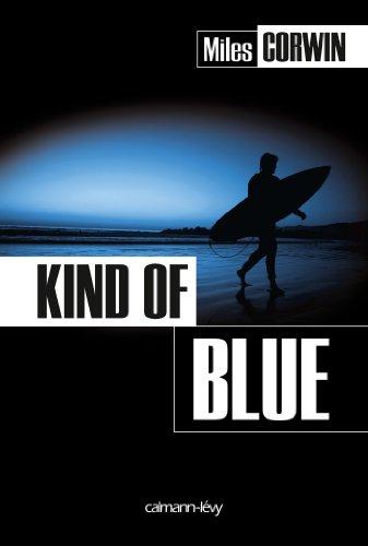KIND OF BLUE: CORWIN MILES