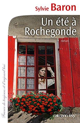 9782702155950: Un été à Rochegonde (Cal-Lévy-France de toujours et d'aujourd'hui)