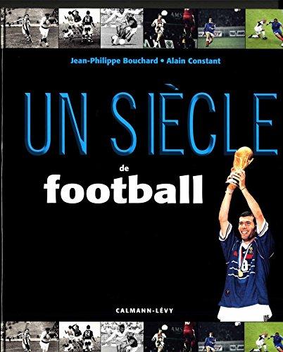 9782702158531: Un si�cle de football 2015