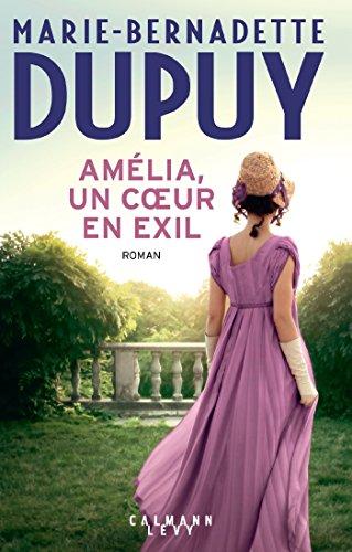 Amélia, un coeur en exil (Littérature Française): Dupuy, Marie-Bernadette