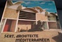 9782702200971: Sert, architecte méditerranéen