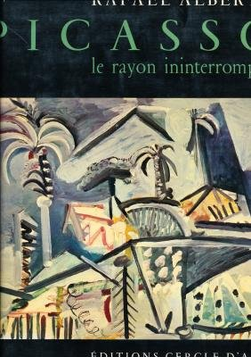 9782702201008: Picasso: Le rayon ininterrompu (French Edition)