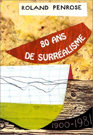 80 ans de surréalisme: PENROSE Roland