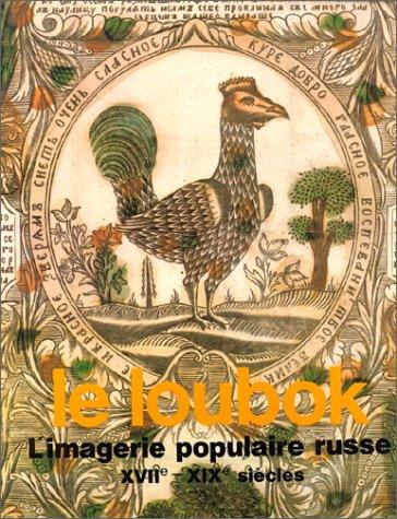 LE LOUBOK L'Imagerie Populaire Russe XVII-XIX Siecles