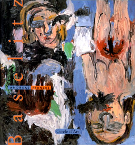 Baselitz Franzke, Andreas; Baselitz, Georg and Quinn, Edward