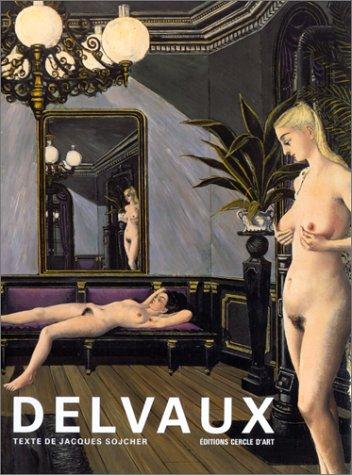 9782702202838: Paul Delvaux ou la passion puérile (Grands peintres et sculpteurs)