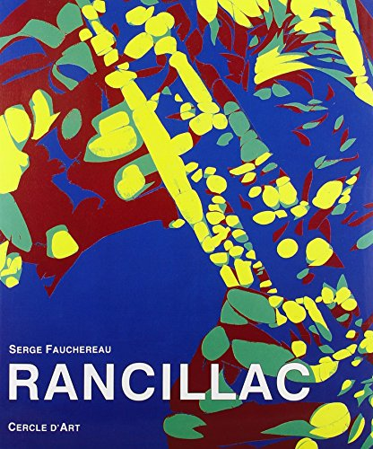 Bernard Rancillac: Serge Fauchereau
