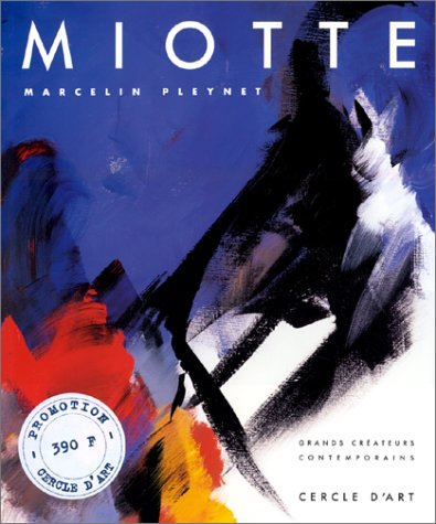 Jean Miotte (Grands cre?ateurs contemporains) (French Edition): Pleynet, Marcelin
