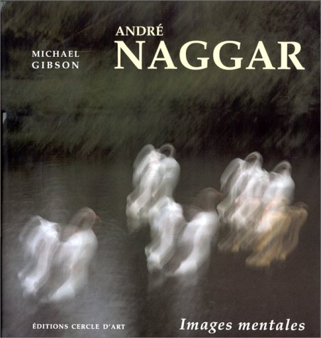 Andre Naggar Images Mentales (French Edition)