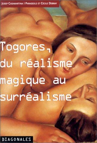 Togores, du réalisme magique au surréalisme (2702204767) by Josep Casamartina i Parassols; Cécile Debray; Josep de Togores; Musées de Châteauroux