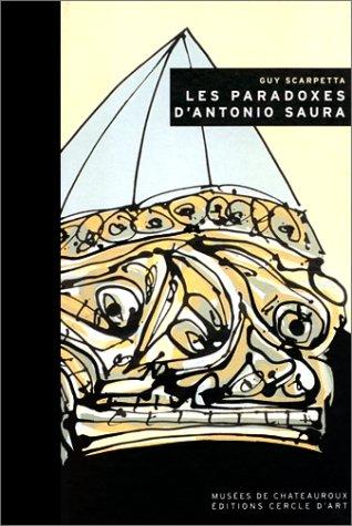 9782702205877: Les paradoxes d'antonio saura
