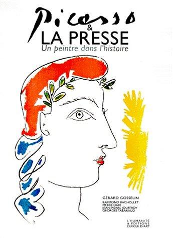 9782702206041: Picasso et la presse : Un peintre dans l'histoire