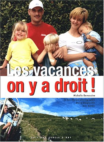 9782702206331: Les Vacances on y a droit ! (French Edition)
