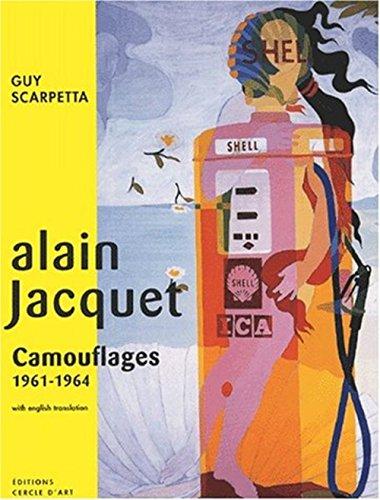 Alain Jacquet: Camouflages 1961 - 1964: Jacquet, Alain; Scarpetta, Guy