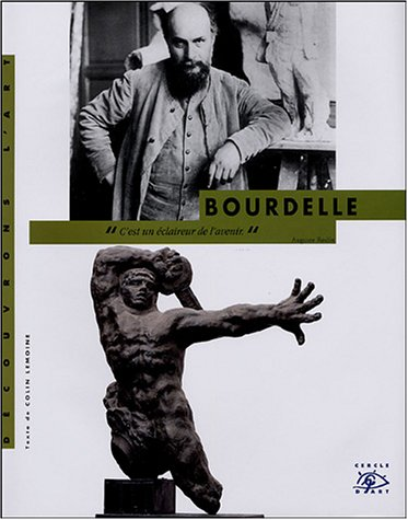 Antoine Bourdelle (French Edition): Lemoine, Colin