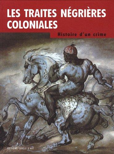 9782702208946: Les traités négrières coloniales : Histoire d'un crime
