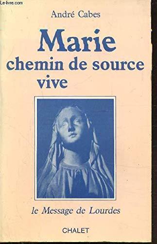 9782702303955: Marie, chemin de source vive : le message de lourdes