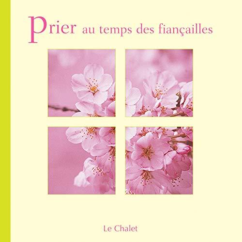 9782702305102: Prier au temps des fiançailles (French Edition)