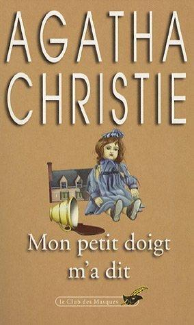 Mon petit doigt m'a dit: Christie Agatha