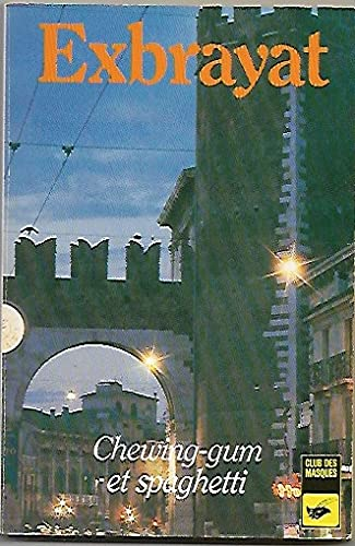 9782702401118: Chewing-gum et Spaghetti (French Edition)