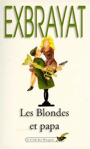 9782702401163: Les Blondes et papa : Roman policier humoristique