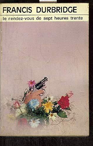 Le rendez-vous de sept heures trente -(Tim frazer again) (270240121X) by Francis Durbridge