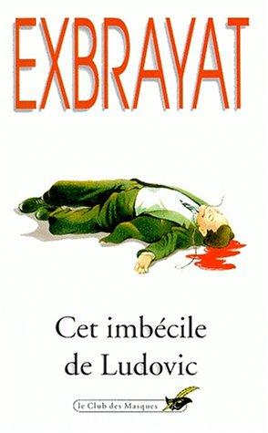 9782702401262: Cet imbécile de Ludovic