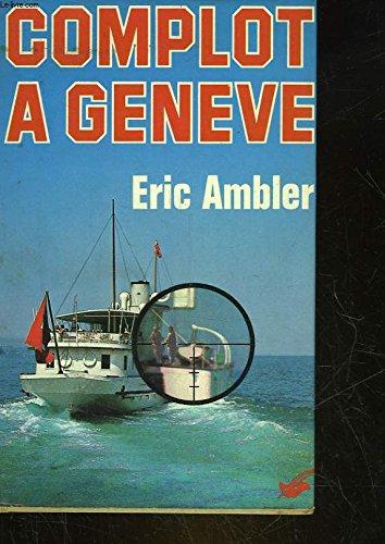 Complot a geneve: Ambler Eric