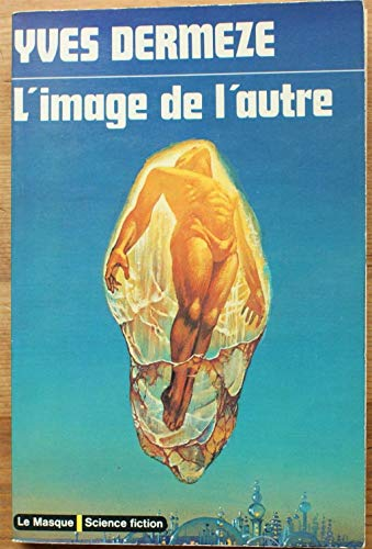 9782702402504: L'image de l'autre (Le Masque. Science fiction, 7) (French Edition)