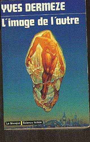 9782702402504: L'image de l'autre (Le Masque. Science fiction, 7) (French Edition)