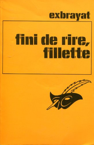 9782702403693: Fini de rire, fillette! (French Edition)