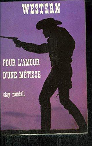 Pour l'amour d'une métisse: Clay Randall