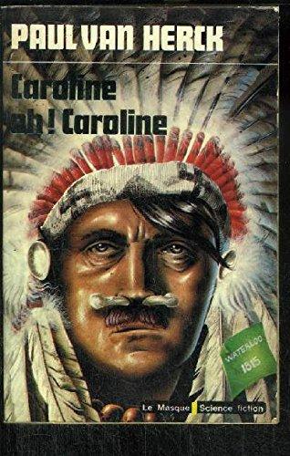 9782702405079: Caroline oh Caroline