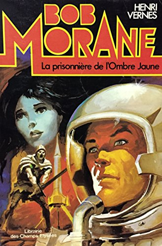 9782702407561: La prisonnière de l'Ombre Jaune (Bob Morane #143)