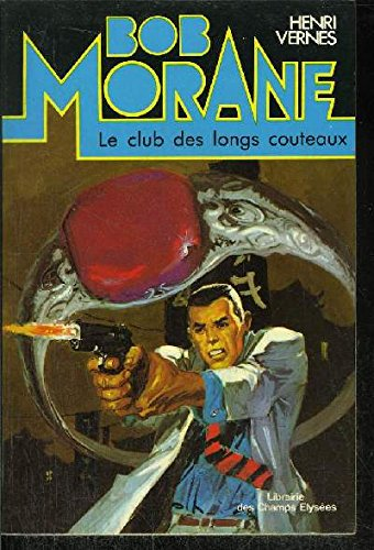 Le club des Longs-Couteaux (Bob Morane #55) (2702407838) by Henri VERNES
