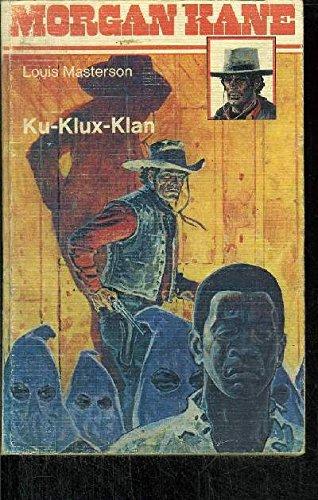 Morgan Kane - Ku-Klux-Klan: Masterson - Louis