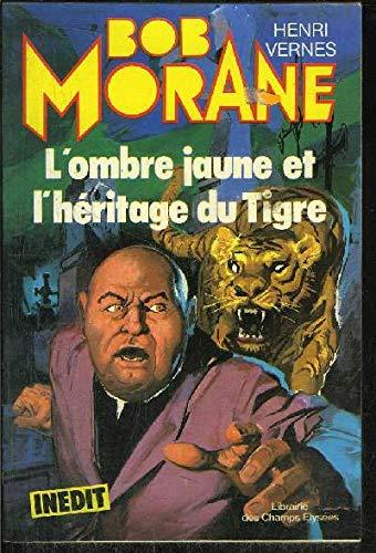 9782702408940: L'Ombre Jaune et l'héritage du tigre (Bob Morane)