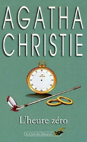 l' Heure Zéro: Agatha Christie
