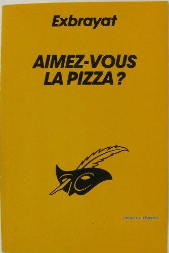 9782702414286: AIMEZ-VOUS LA PIZZA?