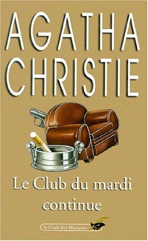 Le Club Du Mardi Continue (Club des: Agatha Christie
