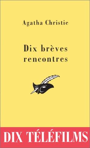 9782702414729: Dix brèves rencontres. Nouvelles
