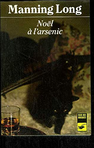 Noel A L'Arsenic (French): Manning Long