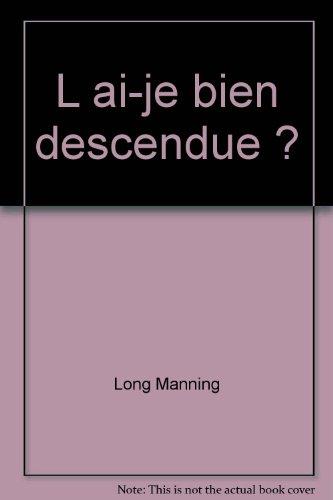 L'ai-je bien descendue: Long Manning