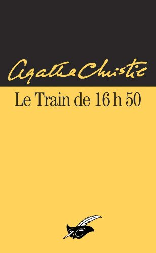 Le Train De 16h50 (French Edition): Agatha Christie