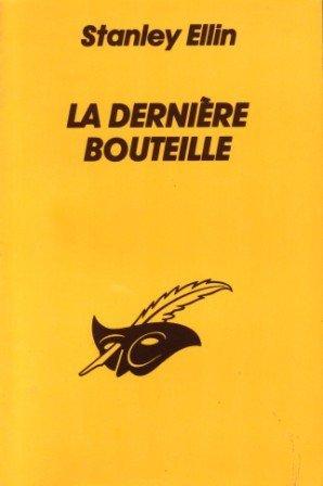La derniere bouteille (Le Masque): Stanley Ellin