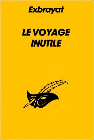 9782702419953: Le Voyage inutile