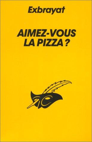 9782702421703: Aimez-Vous La Pizza? (French Edition)